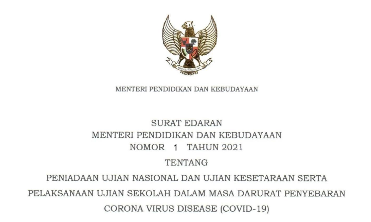 Peniadaan Ujian Nasional dan Ujian Kesetaraan Serta Pelaksanaan Ujian Sekolah Dalam Masa Darurat Penyebaran COVID-19